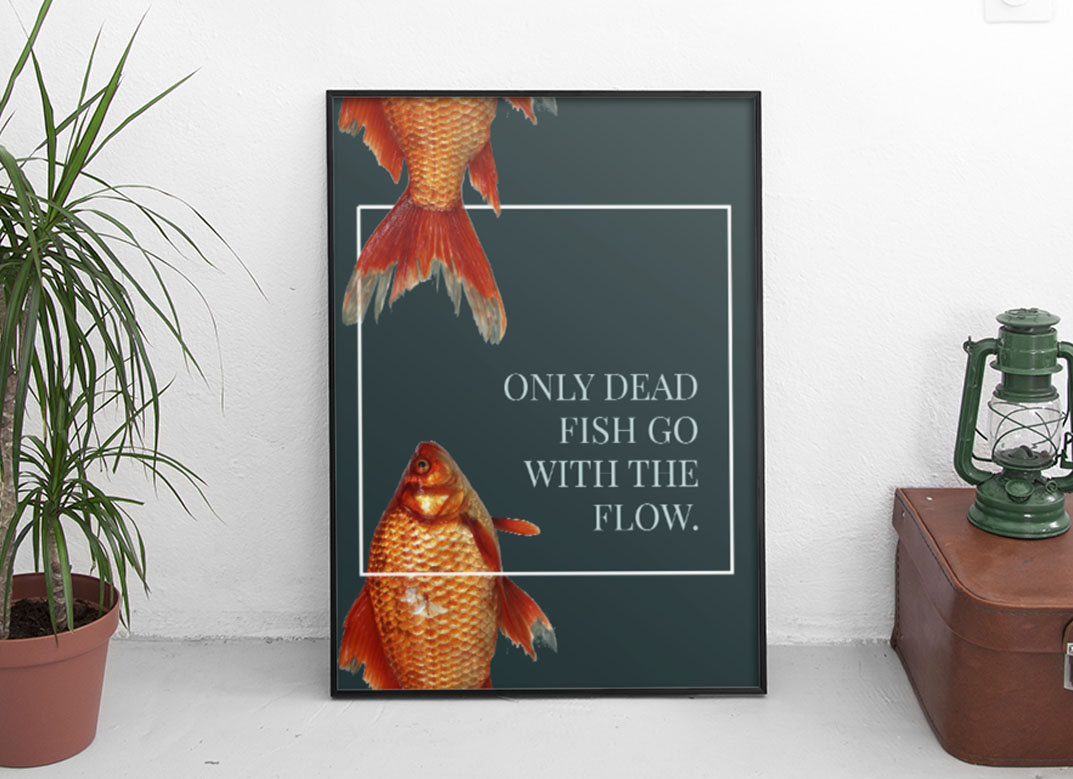 Green Printed Poster with orange fish. Only dead fish go with the flow.